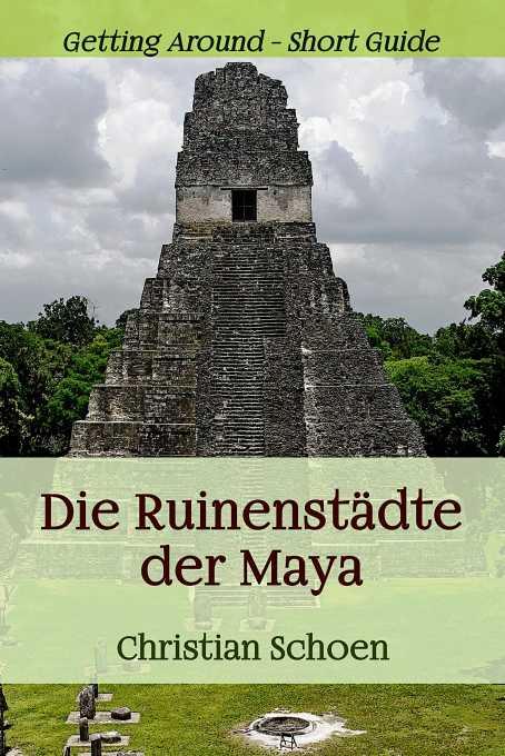 Die Ruinenstädte der Maya - eBook und Print
